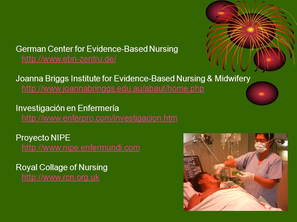German Center for Evidence-Based Nursing http://www.ebn-zentru.de/ Joanna Briggs Institute for Evidence-Based Nursing & Midwifery http://www.joannabri