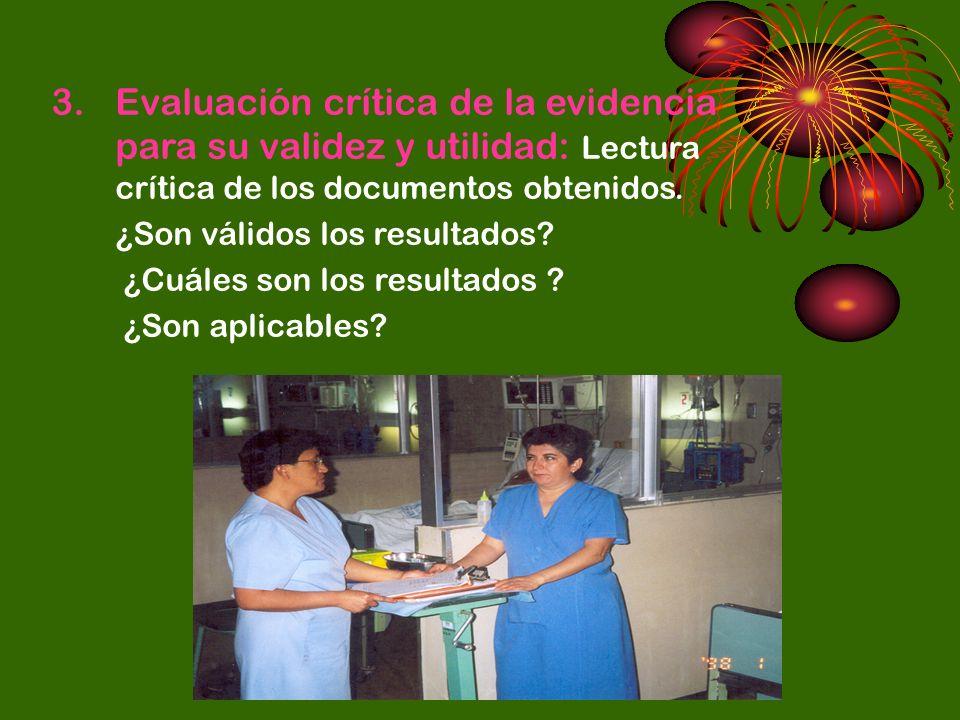 3.Evaluación crítica de la evidencia para su validez y utilidad: Lectura crítica de los documentos obtenidos. ¿Son válidos los resultados? ¿Cuáles son