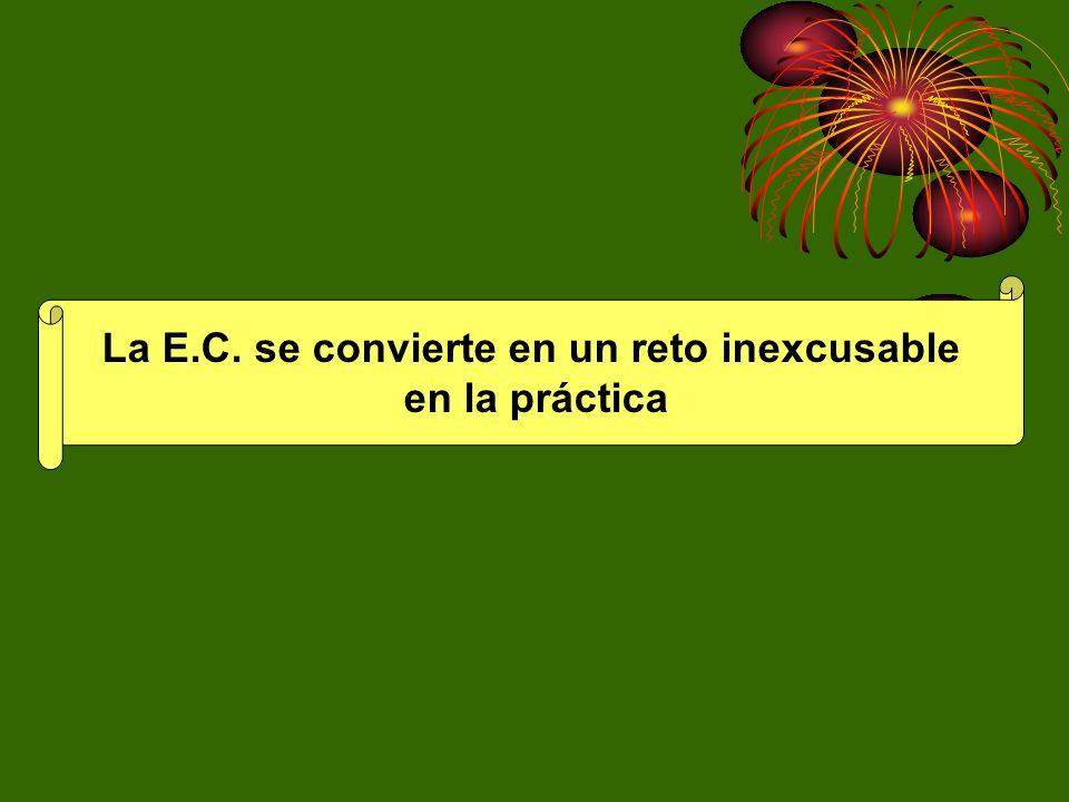 La E.C. se convierte en un reto inexcusable en la práctica