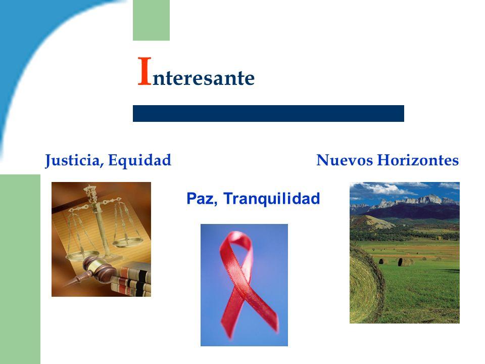 I nteresante Justicia, Equidad Paz, Tranquilidad Nuevos Horizontes