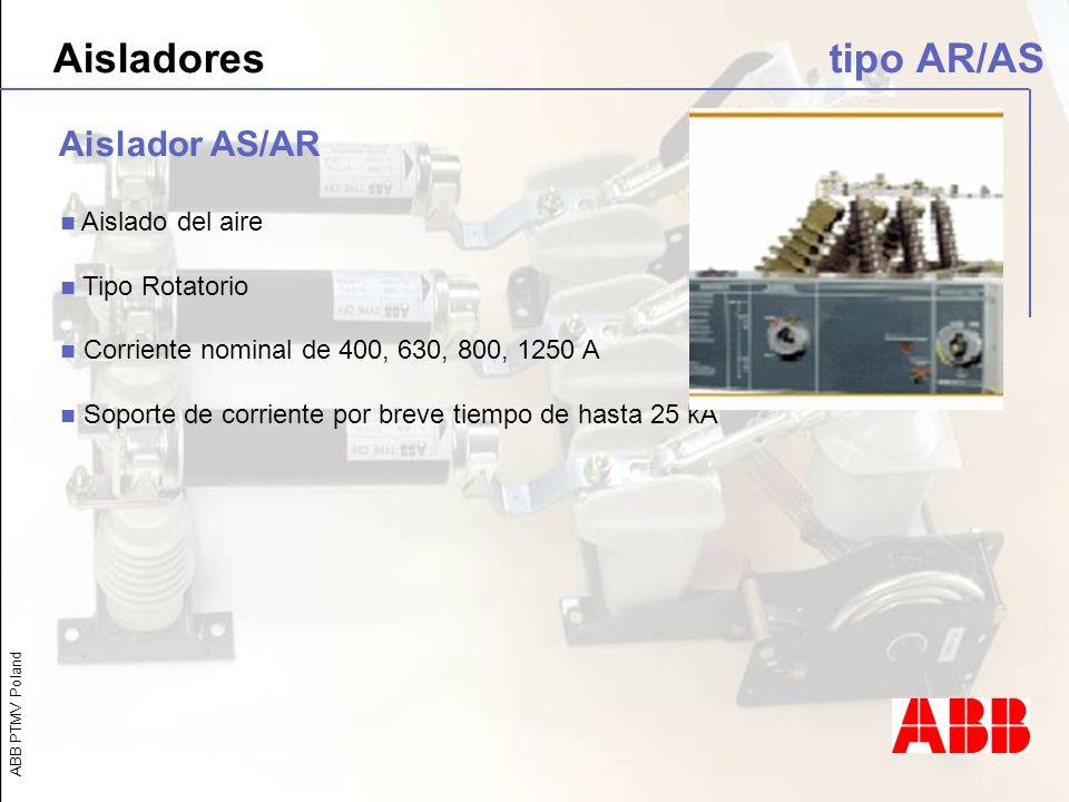 ABB PTMV Poland Aislado del aire Tipo Rotatorio Corriente nominal de 400, 630, 800, 1250 A Soporte de corriente por breve tiempo de hasta 25 kA Aislad