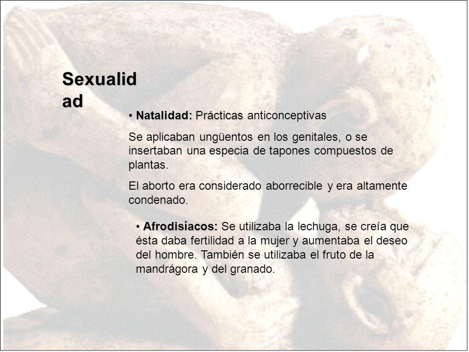 Natalidad: Prácticas Natalidad: Prácticas anticonceptivas Se aplicaban ungüentos en los genitales, o se insertaban una especia de tapones compuestos d