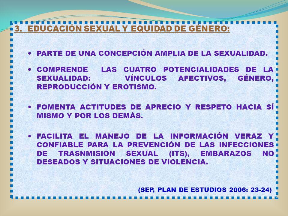 3. EDUCACIÓN SEXUAL Y EQUIDAD DE GÉNERO: PARTE DE UNA CONCEPCIÓN AMPLIA DE LA SEXUALIDAD. COMPRENDE LAS CUATRO POTENCIALIDADES DE LA SEXUALIDAD: VÍNCU