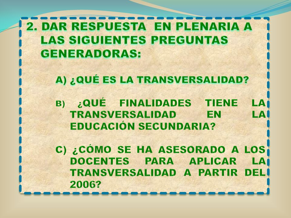 CARACTERÍSTICAS PEDAGÓGICAS DE LOS TEMAS TRANSVERSALES: 1.FORMAN PARTE DEL CURRÍCULO.