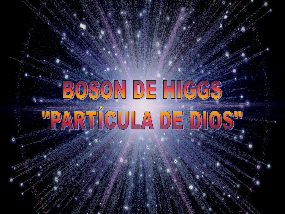 ¿QUE ES EL BOSON DE HIGGS.