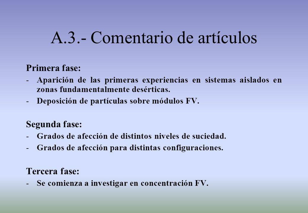 A.3.- Comentario de artículos Primera fase: -Aparición de las primeras experiencias en sistemas aislados en zonas fundamentalmente desérticas.