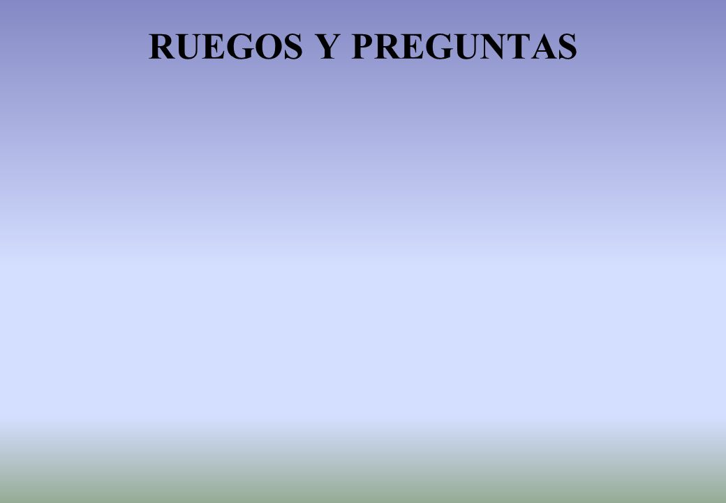 RUEGOS Y PREGUNTAS