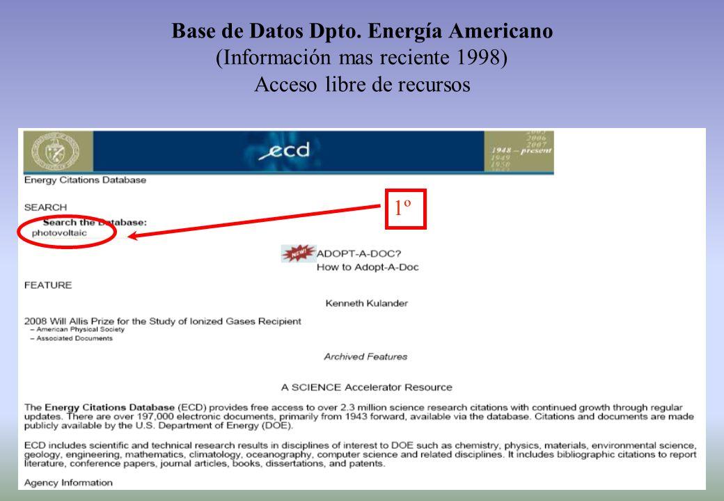 1º Base de Datos Dpto. Energía Americano (Información mas reciente 1998) Acceso libre de recursos