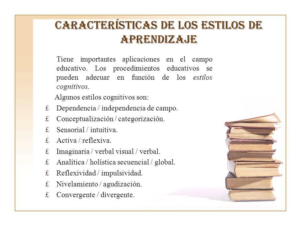 características de los estilos de aprendizaje Tiene importantes aplicaciones en el campo educativo. Los procedimientos educativos se pueden adecuar en