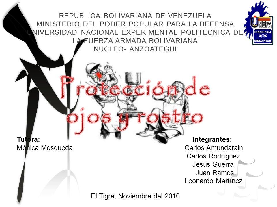 Tutora: Integrantes: Mónica Mosqueda Carlos Amundarain Carlos Rodríguez Jesús Guerra Juan Ramos Leonardo Martínez El Tigre, Noviembre del 2010
