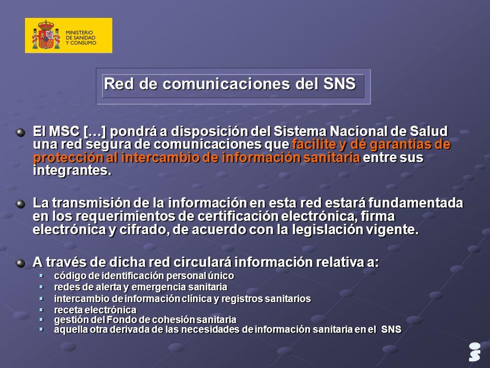 Red de comunicaciones del SNS El MSC […] pondrá a disposición del Sistema Nacional de Salud una red segura de comunicaciones que facilite y dé garantí