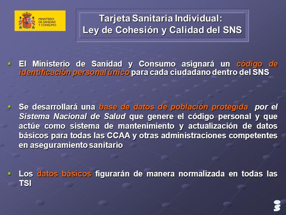 Tarjeta Sanitaria Individual: Ley de Cohesión y Calidad del SNS El Ministerio de Sanidad y Consumo asignará un código de identificación personal único
