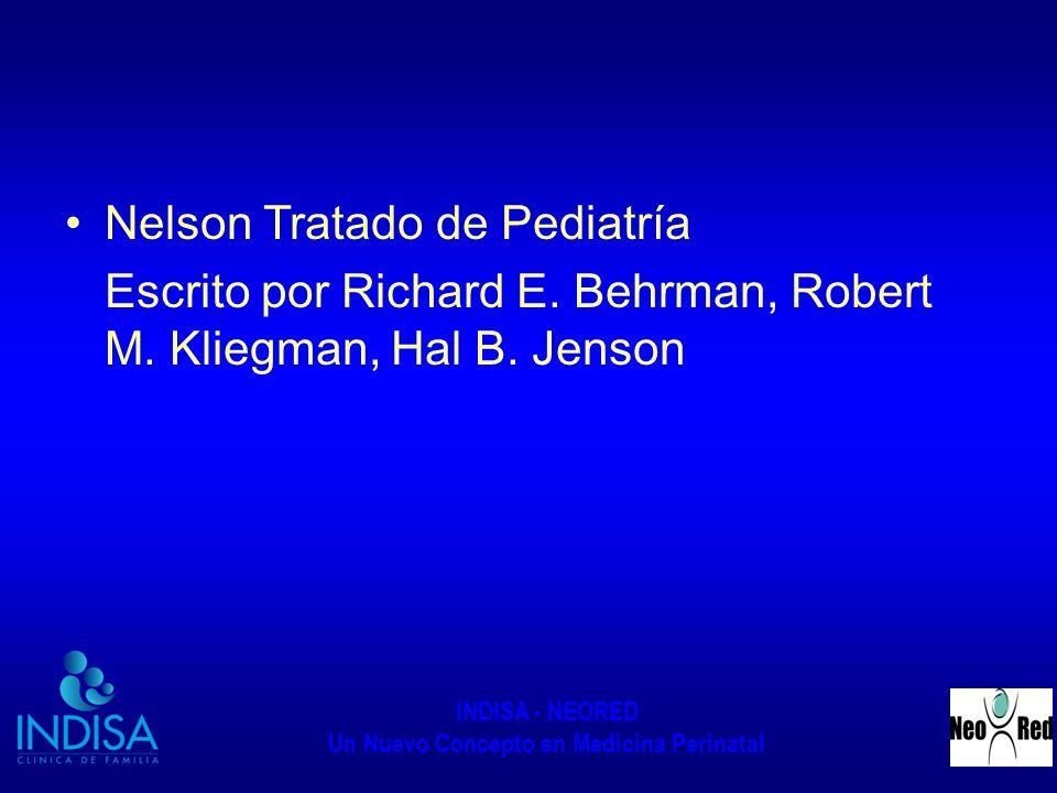INDISA - NEORED Un Nuevo Concepto en Medicina Perinatal Nelson Tratado de Pediatría Escrito por Richard E. Behrman, Robert M. Kliegman, Hal B. Jenson
