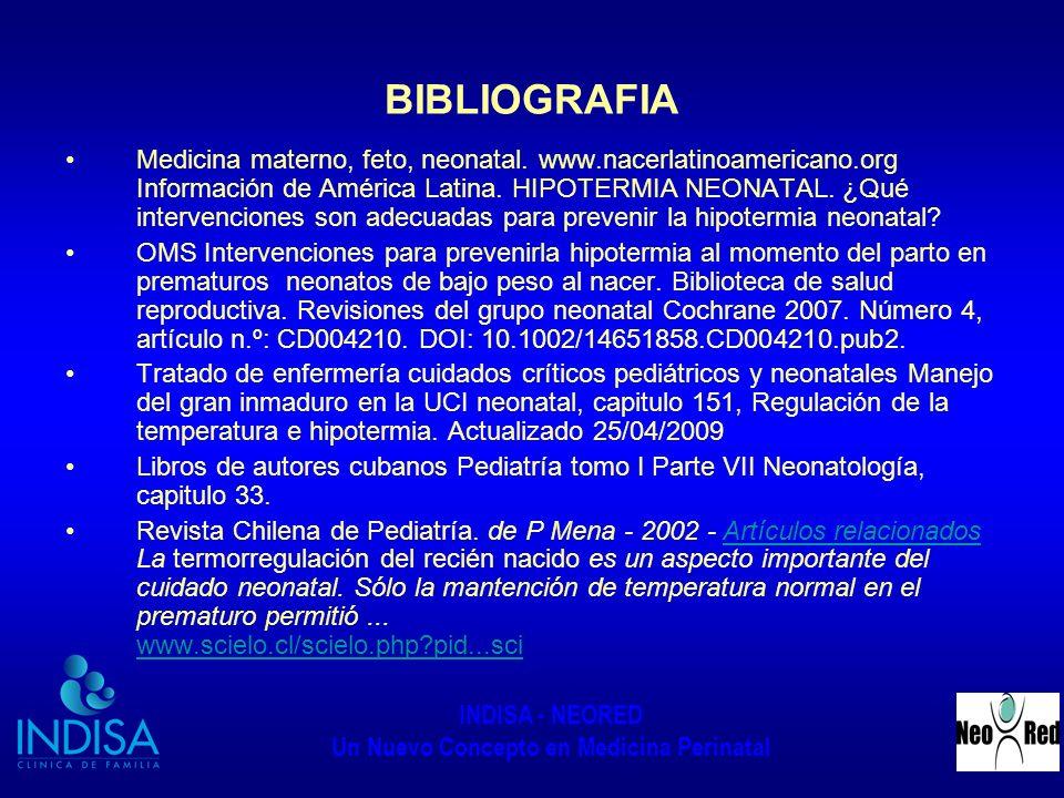 INDISA - NEORED Un Nuevo Concepto en Medicina Perinatal BIBLIOGRAFIA Medicina materno, feto, neonatal. www.nacerlatinoamericano.org Información de Amé