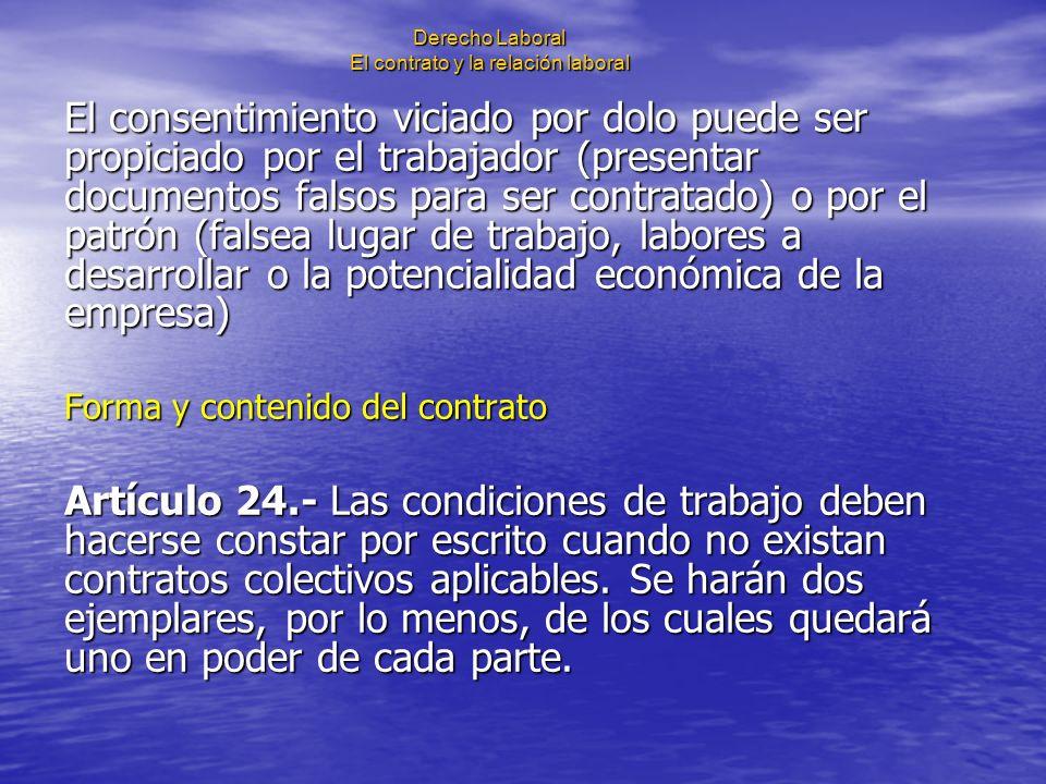 Derecho Laboral El contrato y la relación laboral El consentimiento viciado por dolo puede ser propiciado por el trabajador (presentar documentos fals