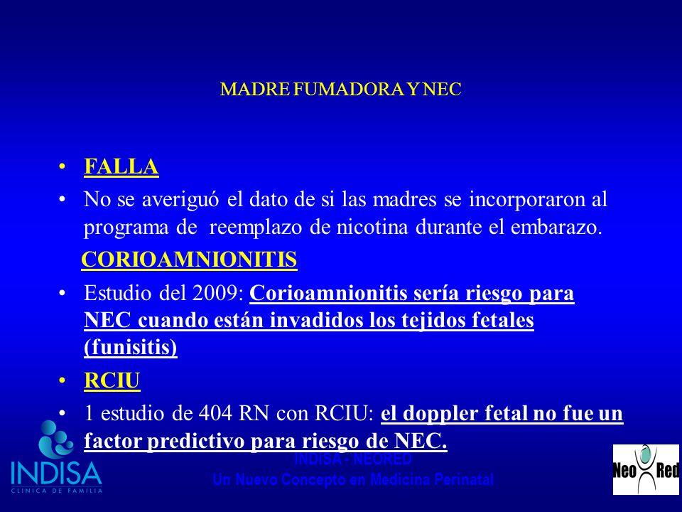 INDISA - NEORED Un Nuevo Concepto en Medicina Perinatal MADRE FUMADORA Y NEC FALLA No se averiguó el dato de si las madres se incorporaron al programa