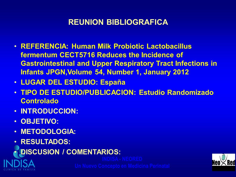 INDISA - NEORED Un Nuevo Concepto en Medicina Perinatal REUNION BIBLIOGRAFICA REFERENCIA: Human Milk Probiotic Lactobacillus fermentum CECT5716 Reduce