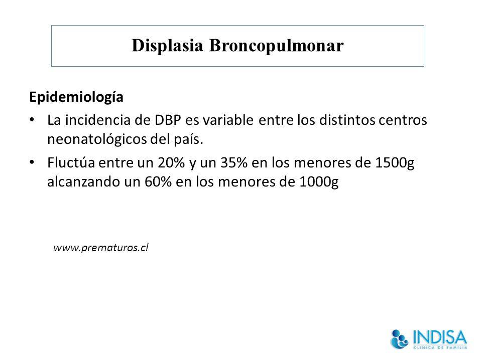 Epidemiología La incidencia de DBP es variable entre los distintos centros neonatológicos del país.