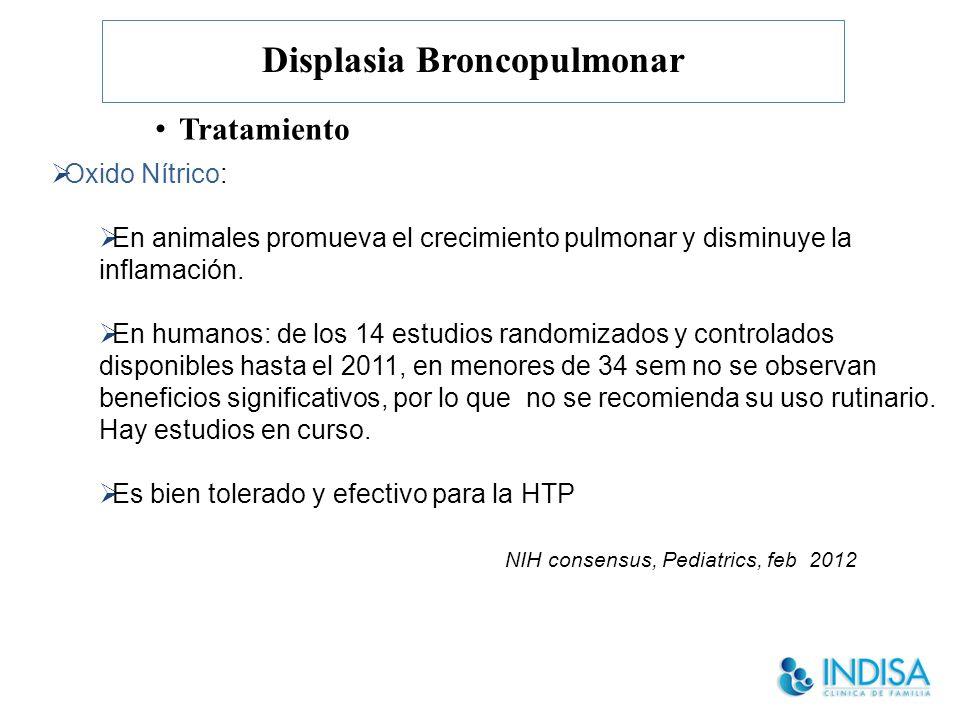 Displasia Broncopulmonar Tratamiento Oxido Nítrico: En animales promueva el crecimiento pulmonar y disminuye la inflamación.