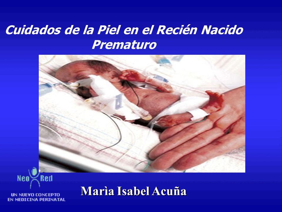 Cuidados de la Piel en el Recién Nacido Prematuro Marìa Isabel Acuña