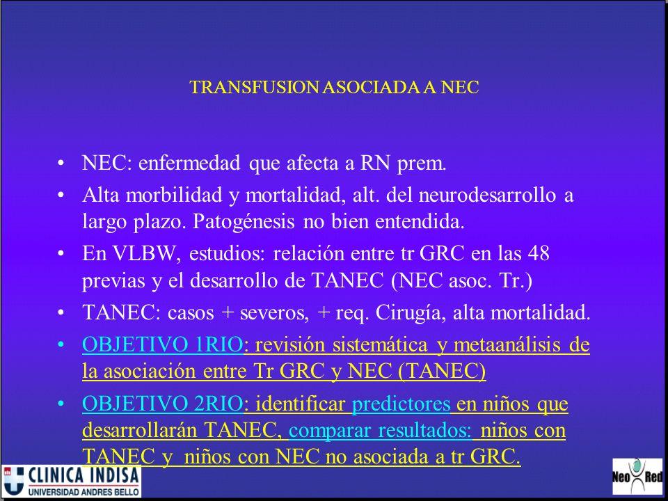 TRANSFUSION DE GRC ASOCIADA A NEC Selección de los estudios: fueron estudios observ.con cohortes comparativas que reportaron relación de NEC y Tr GRC.