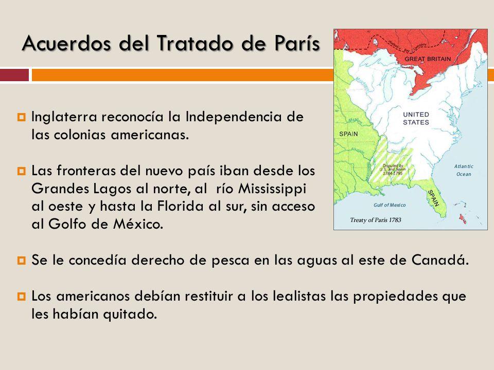 Inglaterra reconocía la Independencia de las colonias americanas. Las fronteras del nuevo país iban desde los Grandes Lagos al norte, al río Mississip