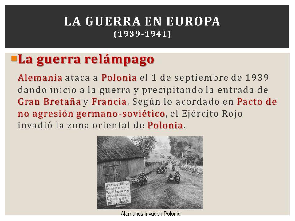 La guerra relámpago La guerra relámpago AlemaniaPolonia Gran Bretaña FranciaPacto de no agresión germano-soviético Polonia Alemania ataca a Polonia el