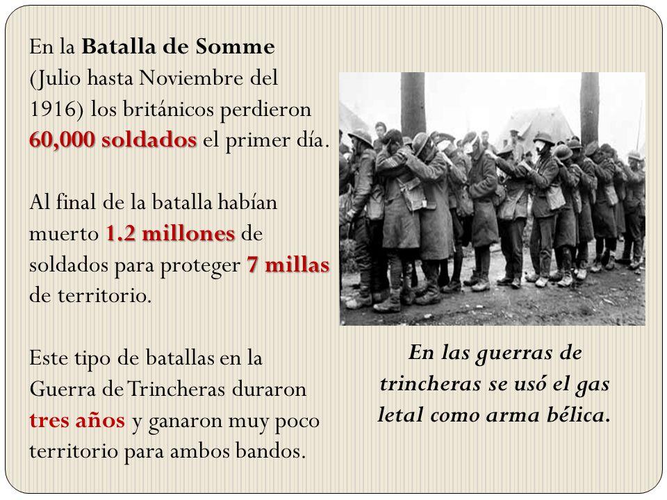 60,000 soldados En la Batalla de Somme (Julio hasta Noviembre del 1916) los británicos perdieron 60,000 soldados el primer día. 1.2 millones 7 millas