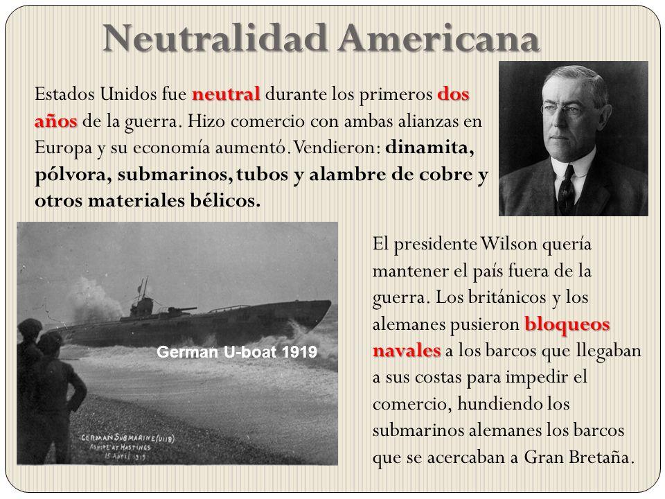 Neutralidad Americana German U-boat 1919 neutraldos años Estados Unidos fue neutral durante los primeros dos años de la guerra. Hizo comercio con amba