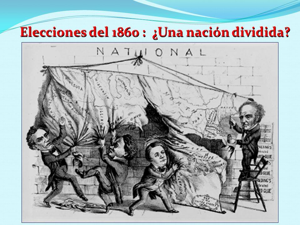 Elecciones del 1860 : ¿Una nación dividida?