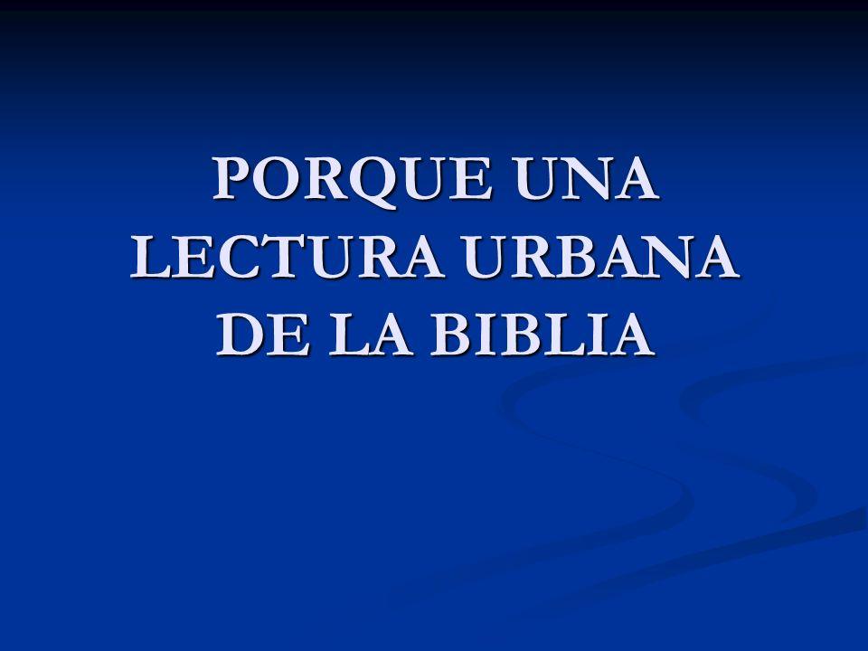 LECTURA URBANA DE LA BIBLIA 1.Marco de referencia: La Lectura Popular y Comunitaria de la Biblia.
