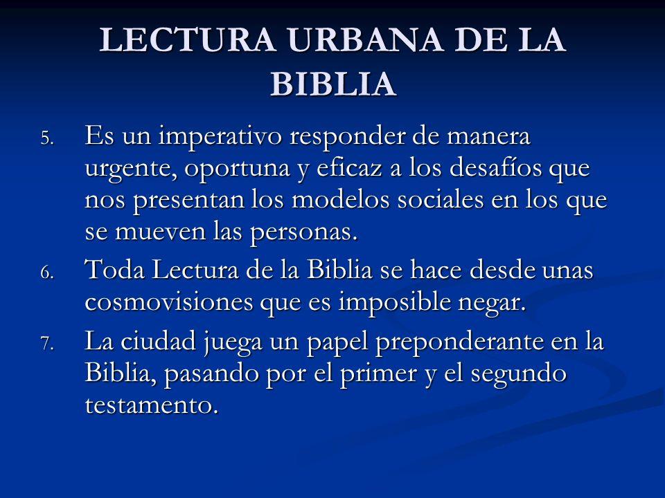 LECTURA URBANA DE LA BIBLIA 5. Es un imperativo responder de manera urgente, oportuna y eficaz a los desafíos que nos presentan los modelos sociales e