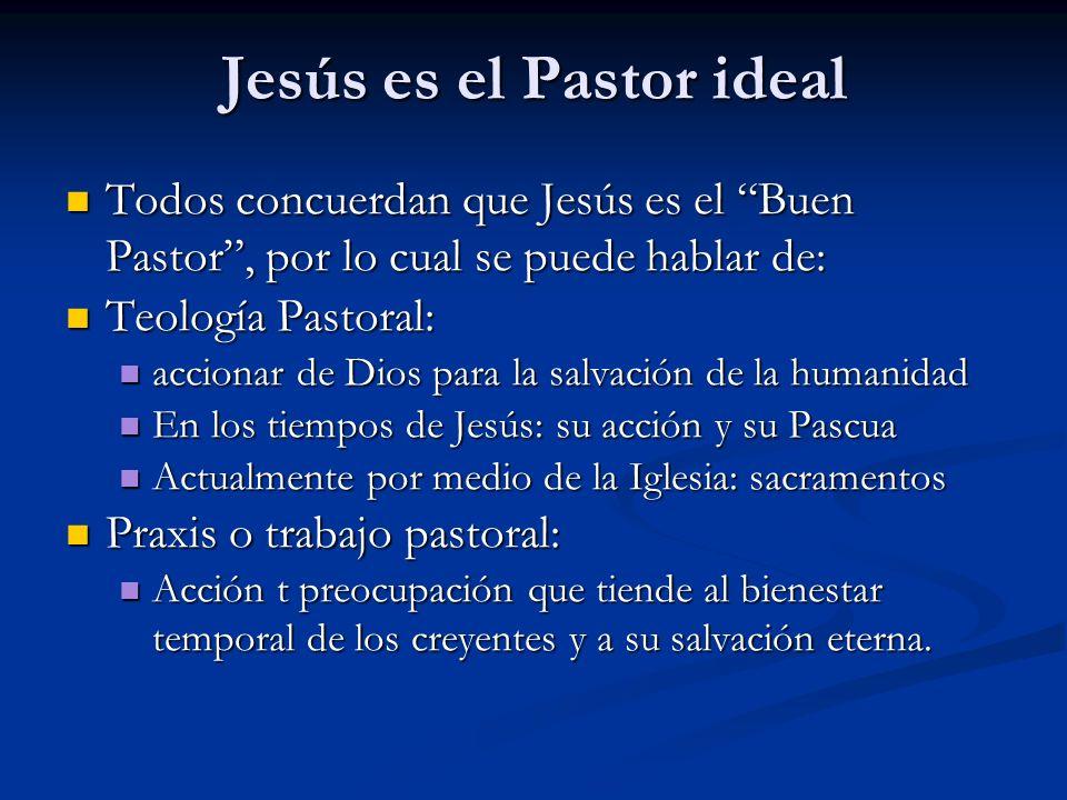 Jesús es el Pastor ideal Todos concuerdan que Jesús es el Buen Pastor, por lo cual se puede hablar de: Todos concuerdan que Jesús es el Buen Pastor, p