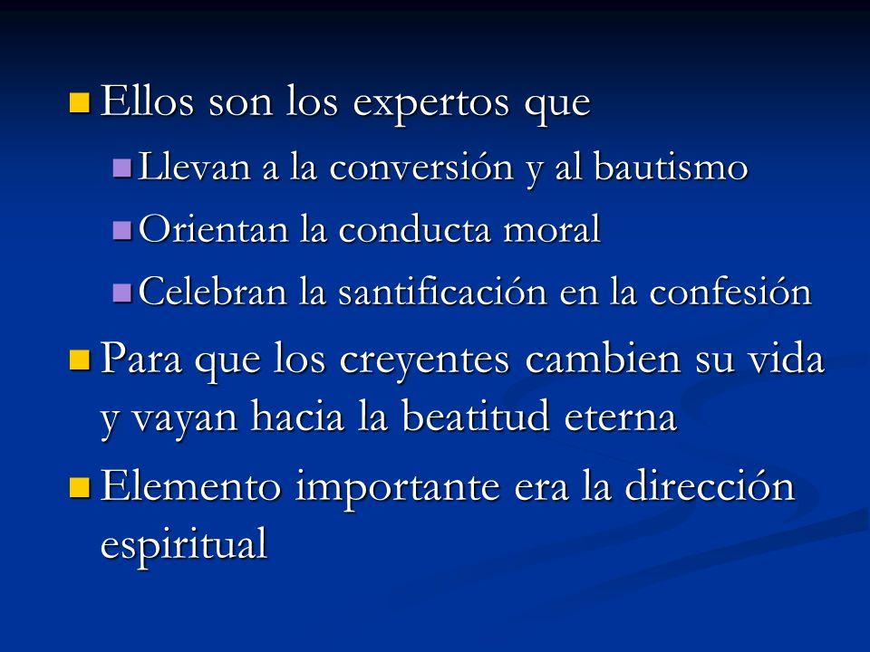 Ellos son los expertos que Ellos son los expertos que Llevan a la conversión y al bautismo Llevan a la conversión y al bautismo Orientan la conducta m