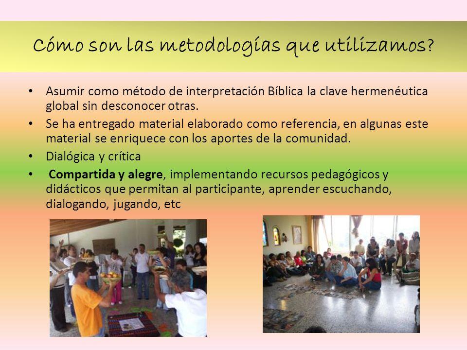 Cómo son las metodologías que utilizamos? Asumir como método de interpretación Bíblica la clave hermenéutica global sin desconocer otras. Se ha entreg