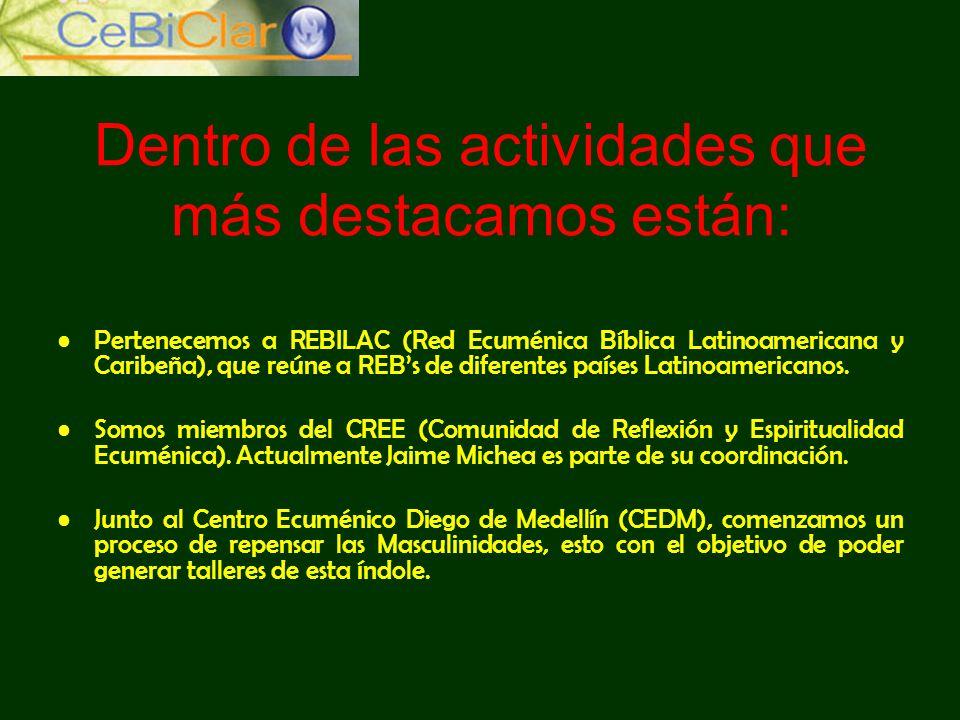 Dentro de las actividades que más destacamos están: Pertenecemos a REBILAC (Red Ecuménica Bíblica Latinoamericana y Caribeña), que reúne a REBs de dif