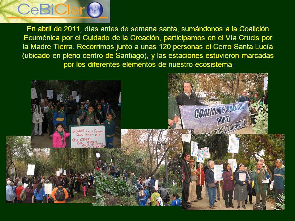 En abril de 2011, días antes de semana santa, sumándonos a la Coalición Ecuménica por el Cuidado de la Creación, participamos en el Vía Crucis por la