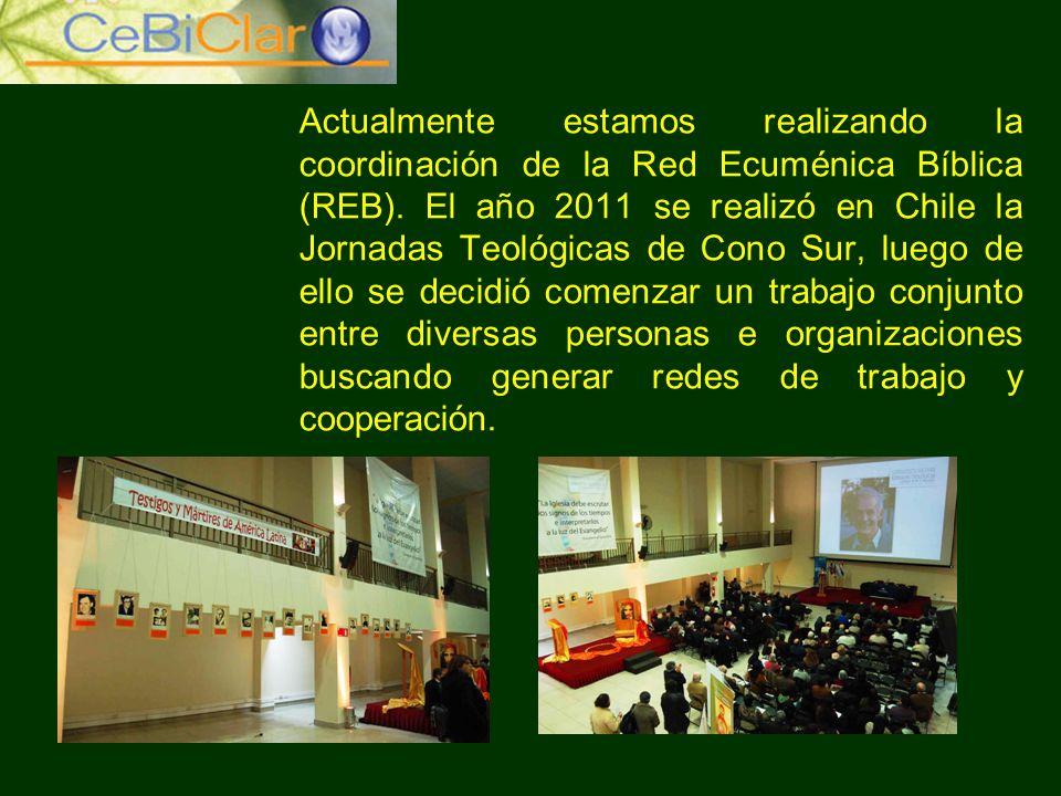 Actualmente estamos realizando la coordinación de la Red Ecuménica Bíblica (REB). El año 2011 se realizó en Chile la Jornadas Teológicas de Cono Sur,