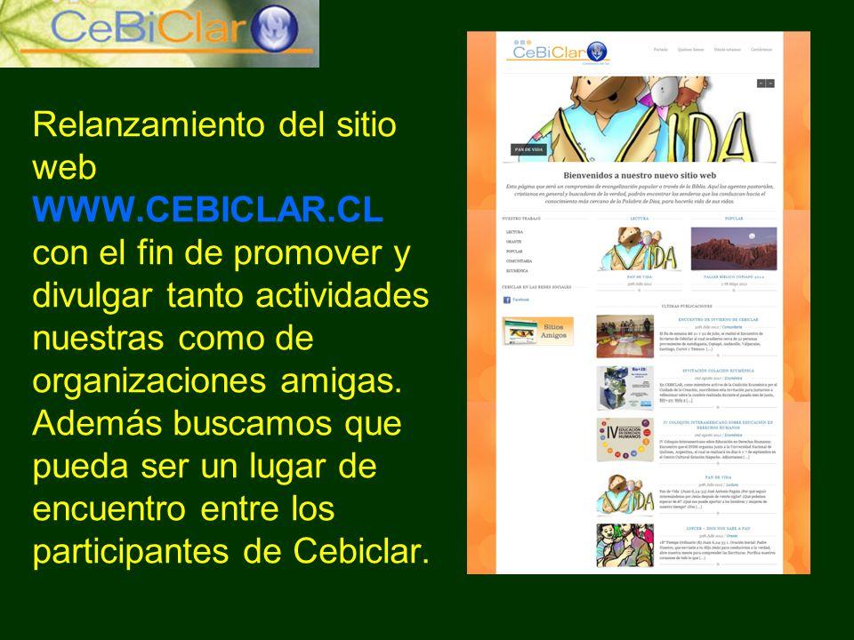 Relanzamiento del sitio web WWW.CEBICLAR.CL con el fin de promover y divulgar tanto actividades nuestras como de organizaciones amigas. Además buscamo