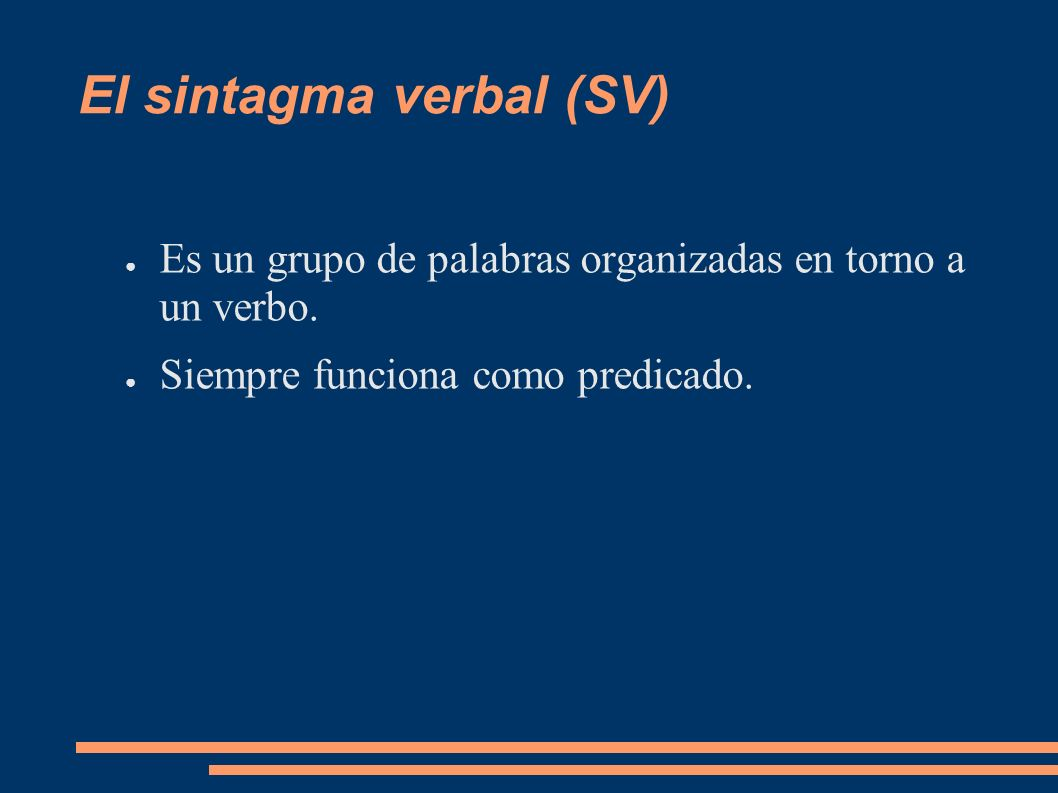 El verbo: núcleo del sintagma verbal Es una categoría difícil de definir.