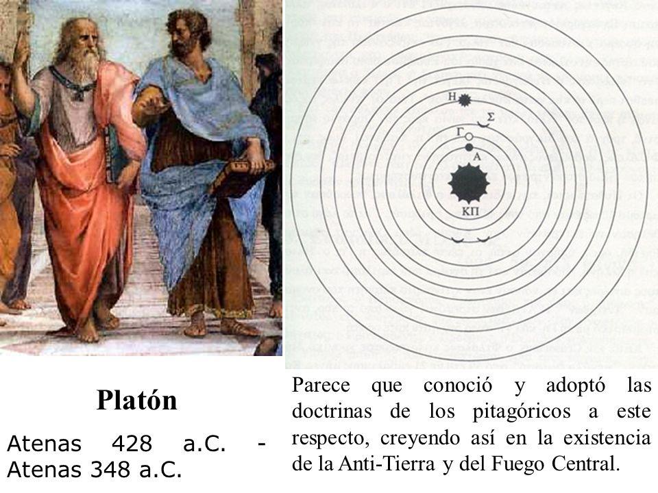 Platón Atenas 428 a.C. - Atenas 348 a.C. Parece que conoció y adoptó las doctrinas de los pitagóricos a este respecto, creyendo así en la existencia d