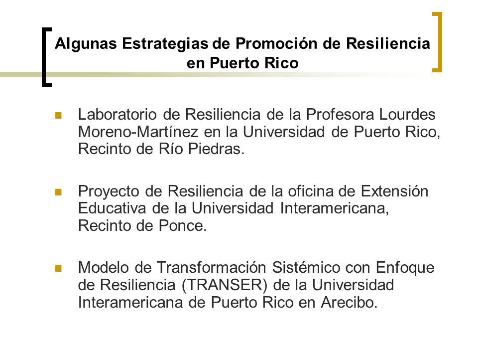 Algunas Estrategias de Promoción de Resiliencia en Puerto Rico Laboratorio de Resiliencia de la Profesora Lourdes Moreno-Martínez en la Universidad de