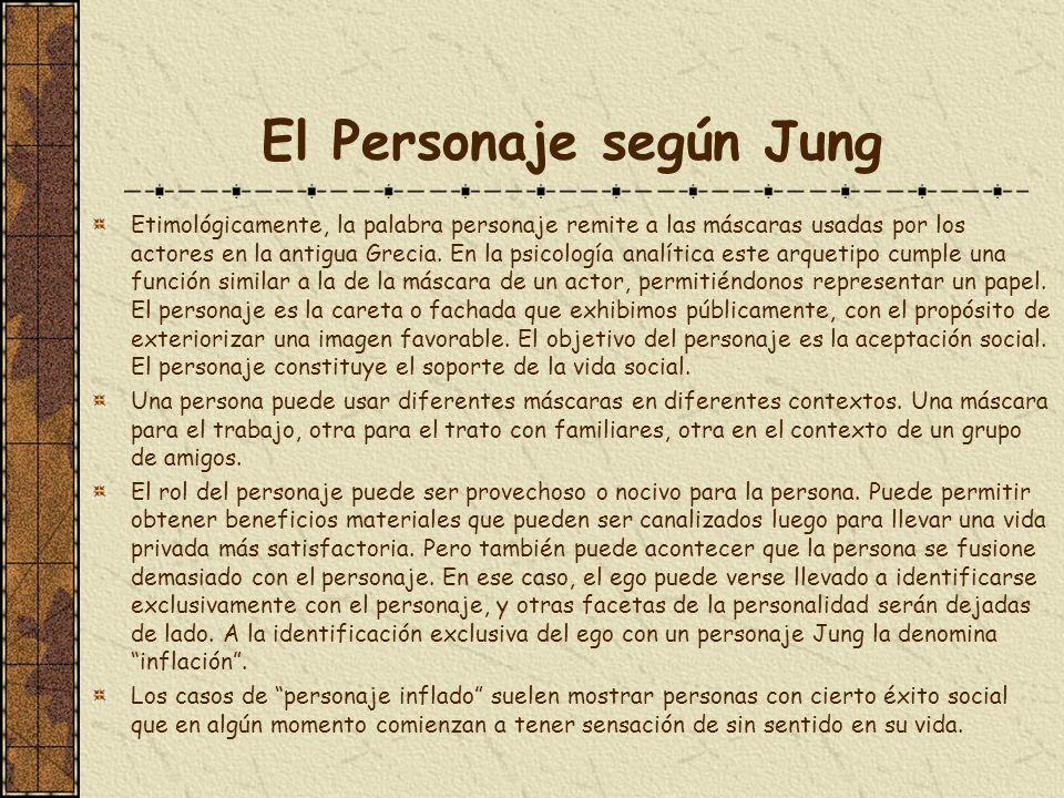 El Personaje según Jung Etimológicamente, la palabra personaje remite a las máscaras usadas por los actores en la antigua Grecia. En la psicología ana