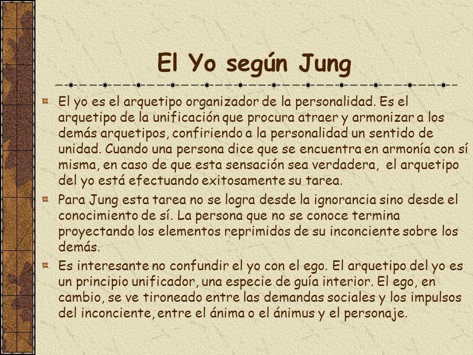 El Yo según Jung El yo es el arquetipo organizador de la personalidad. Es el arquetipo de la unificación que procura atraer y armonizar a los demás ar