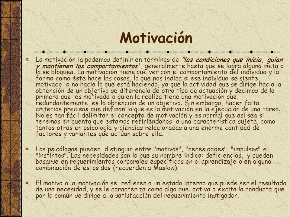 Motivación La motivación la podemos definir en términos de
