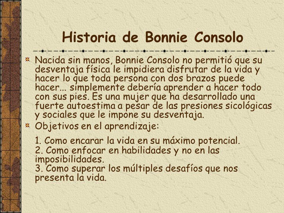Historia de Bonnie Consolo Nacida sin manos, Bonnie Consolo no permitió que su desventaja física le impidiera disfrutar de la vida y hacer lo que toda