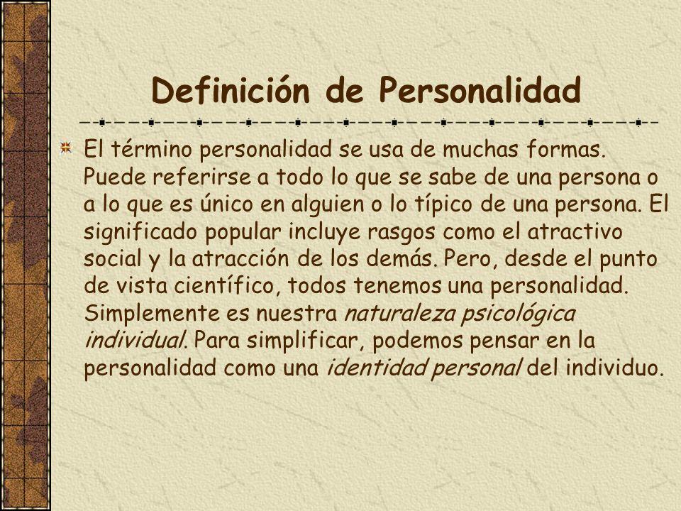 Definición de Personalidad El término personalidad se usa de muchas formas. Puede referirse a todo lo que se sabe de una persona o a lo que es único e