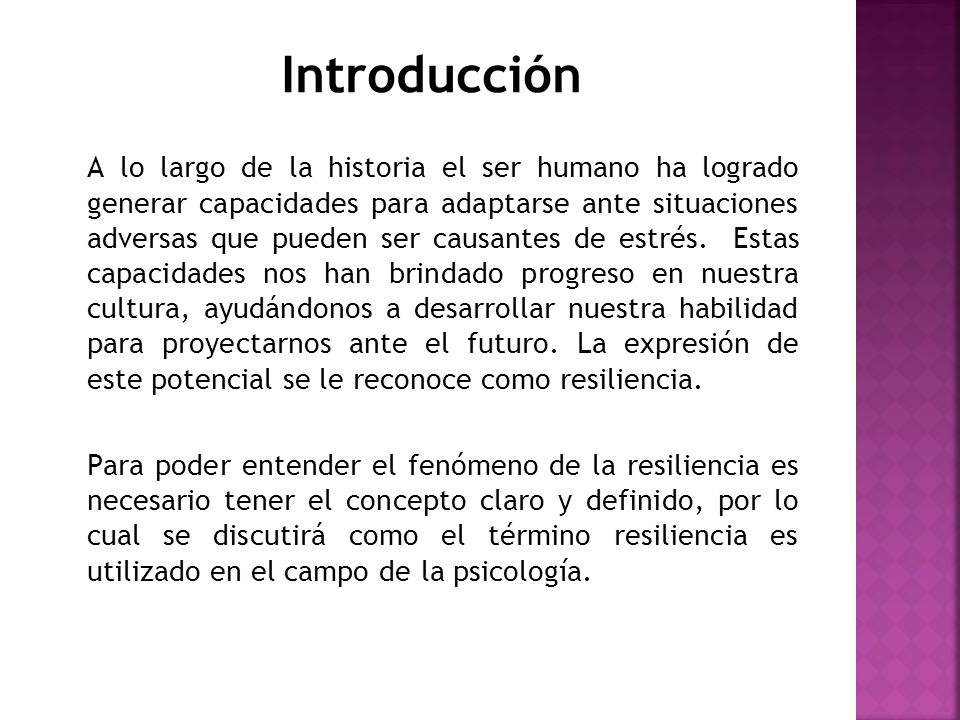 Introducción A lo largo de la historia el ser humano ha logrado generar capacidades para adaptarse ante situaciones adversas que pueden ser causantes