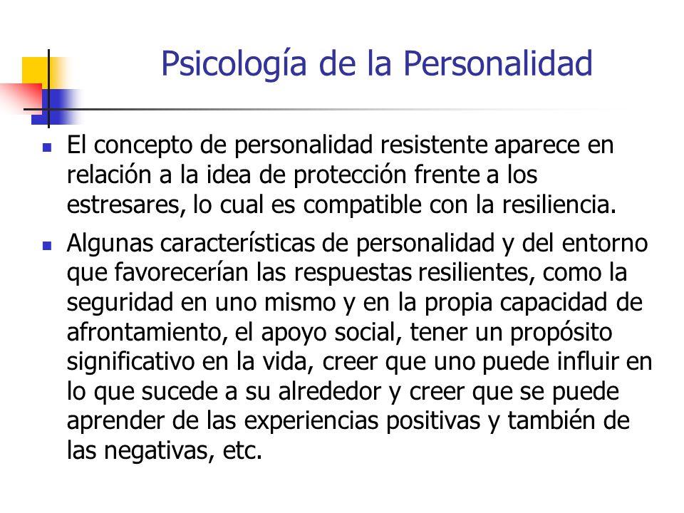 Psicología de la Personalidad La personalidad se entiende como un conjunto organizado de rasgos, es decir comportamientos relativamente permanentes y