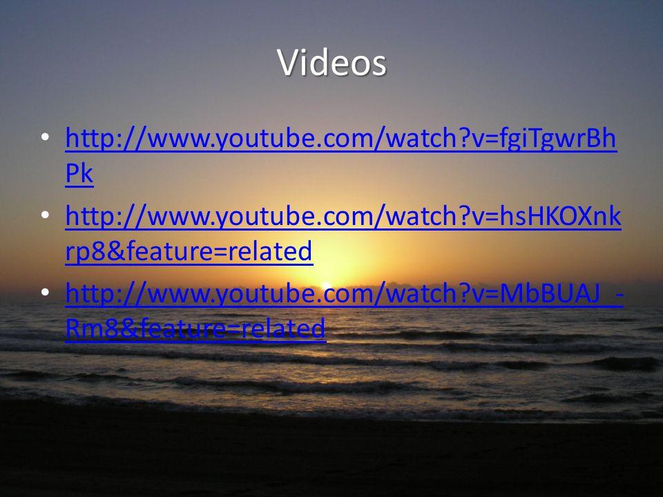 Videos http://www.youtube.com/watch?v=fgiTgwrBh Pk http://www.youtube.com/watch?v=fgiTgwrBh Pk http://www.youtube.com/watch?v=hsHKOXnk rp8&feature=rel